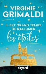 Il est grand temps de rallumer les étoiles (Broché) - Virginie Grimaldi