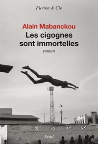 Les cigognes sont immortelles (Broché) - Alain Mabanckou
