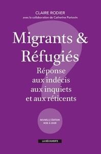 Migrants et refugiés - Réponse aux indécis, aux inquiets et aux réticents (Broché) - Claire Rodier