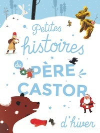 Petites histoires du Père Castor d'hiver (Flammarion)