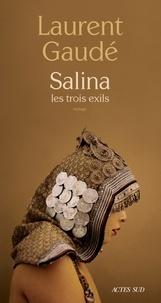 Salina - Les trois exils (Broché) - Laurent Gaudé
